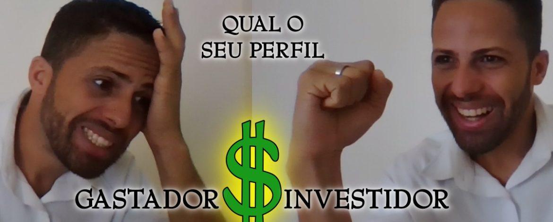 gastador ou investidor